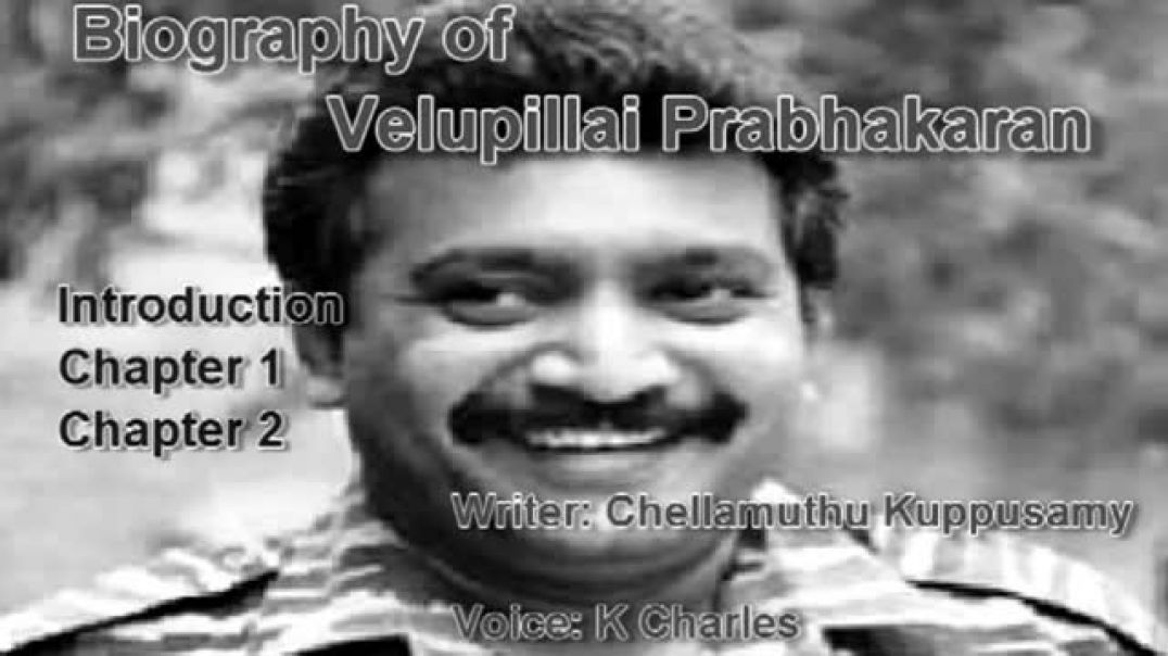 Biography of Methagu Velupillai Prabhakaran [Audio][Tamil] [Part 1]