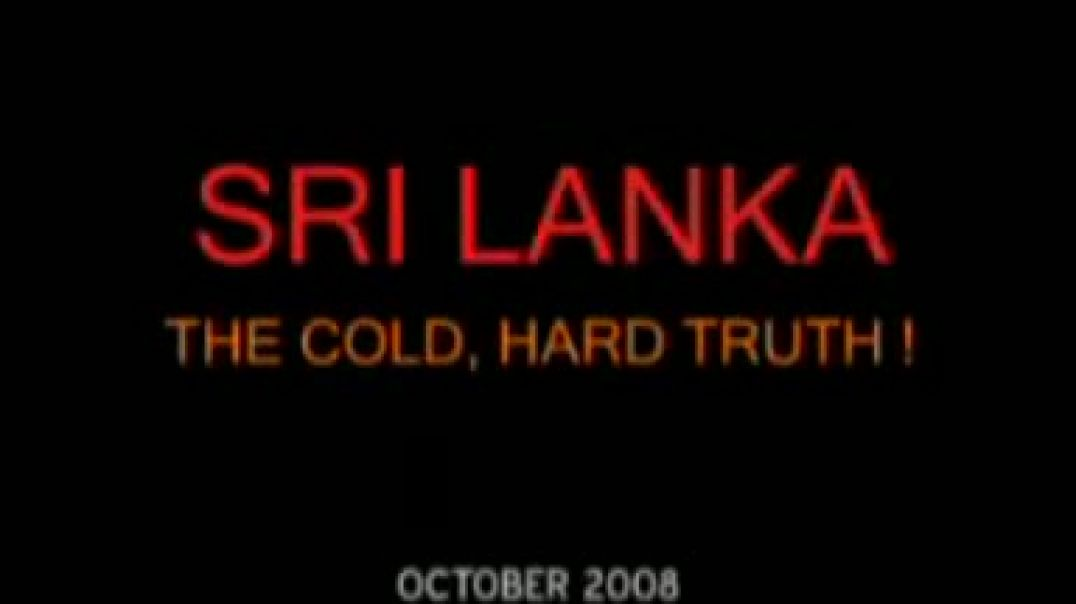 Sri Lanka The Cold, Hard Truth! | Oct - 2008 | A Documentry by TRO